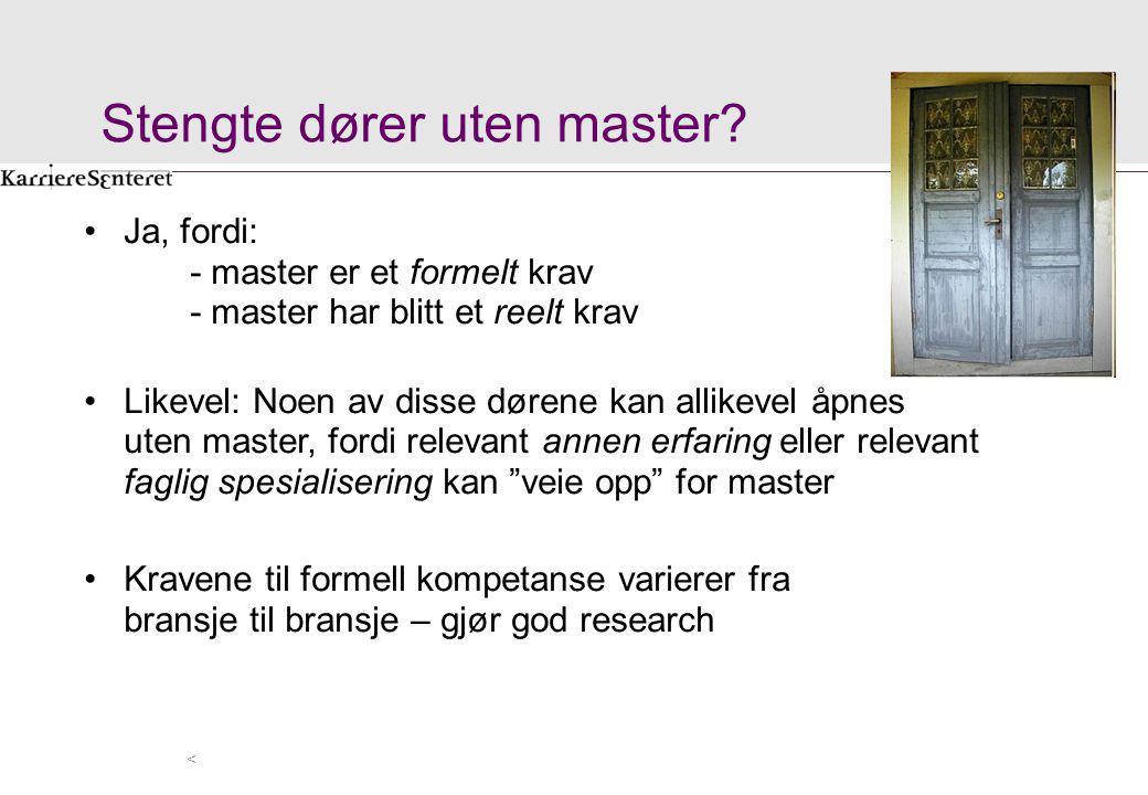 Stengte dører uten master? Ja, fordi: - master er et formelt krav - master har blitt et reelt krav Likevel: Noen av disse dørene kan allikevel åpnes u
