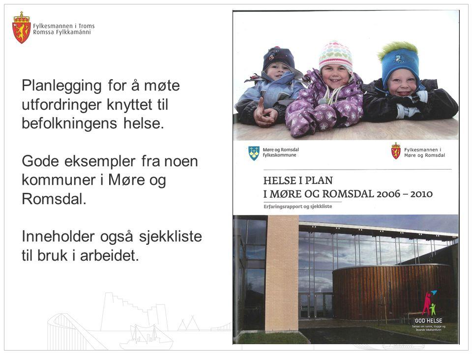 Planlegging for å møte utfordringer knyttet til befolkningens helse. Gode eksempler fra noen kommuner i Møre og Romsdal. Inneholder også sjekkliste ti