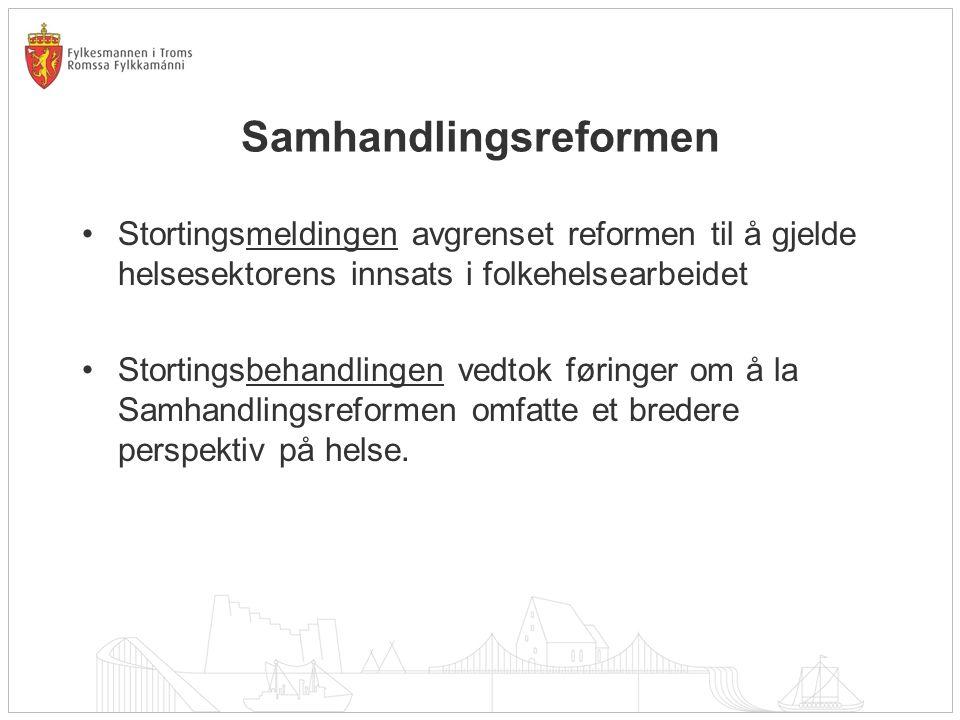 Samhandlingsreformen Stortingsmeldingen avgrenset reformen til å gjelde helsesektorens innsats i folkehelsearbeidet Stortingsbehandlingen vedtok førin