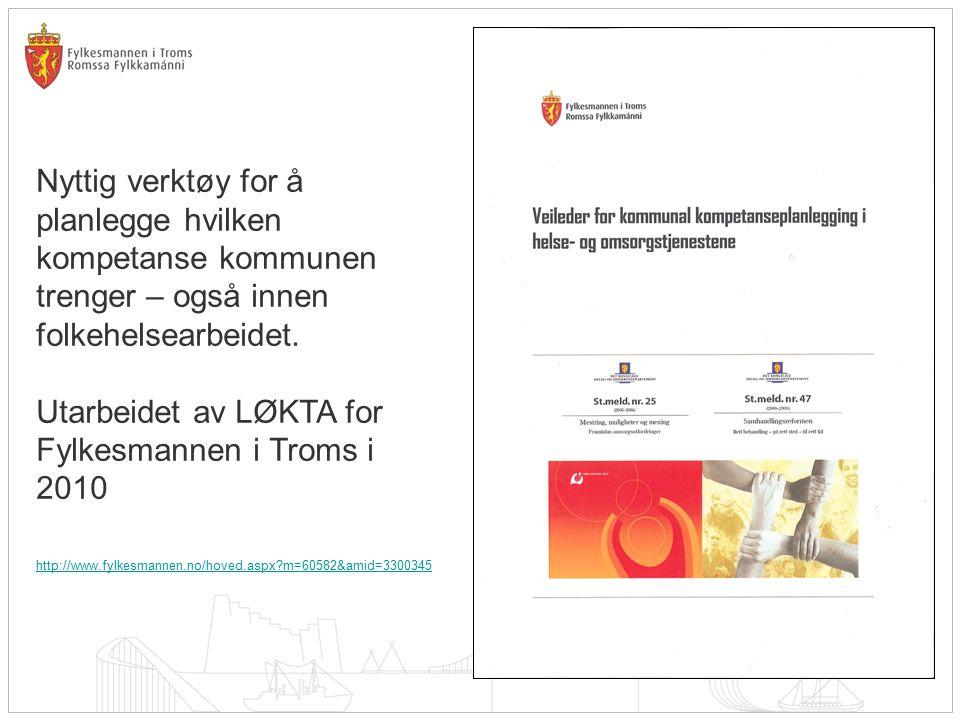Nyttig verktøy for å planlegge hvilken kompetanse kommunen trenger – også innen folkehelsearbeidet. Utarbeidet av LØKTA for Fylkesmannen i Troms i 201