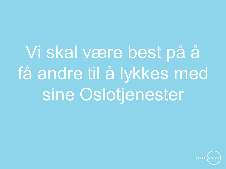 Vi skal være best på å få andre til å lykkes med sine Oslotjenester