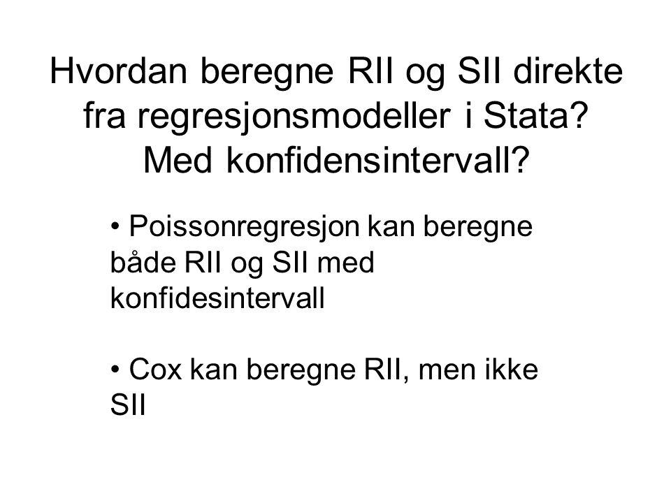 Hvordan beregne RII og SII direkte fra regresjonsmodeller i Stata.