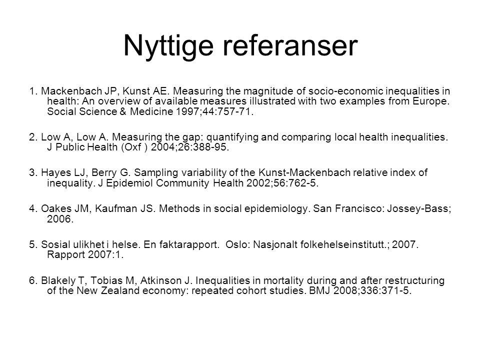 Nyttige referanser 1. Mackenbach JP, Kunst AE.