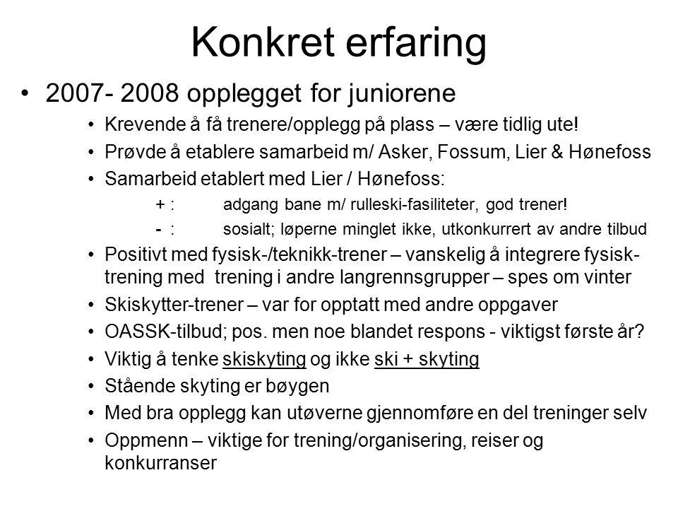 Konkret erfaring 2007- 2008 opplegget for juniorene Krevende å få trenere/opplegg på plass – være tidlig ute.