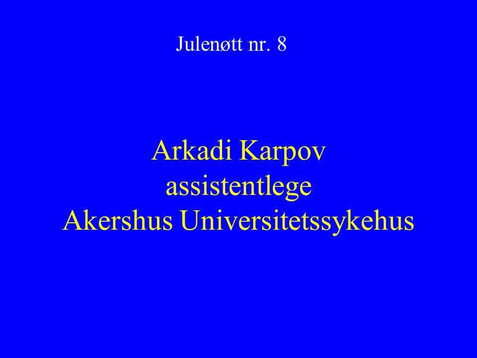 Arkadi Karpov assistentlege Akershus Universitetssykehus Julenøtt nr. 8