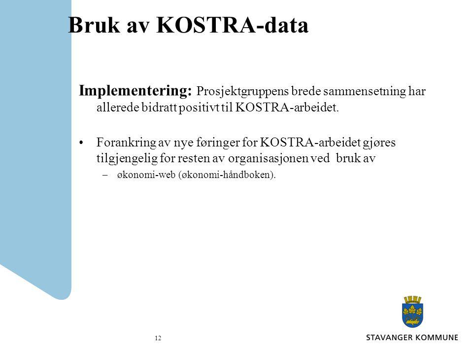 Bruk av KOSTRA-data Implementering: Prosjektgruppens brede sammensetning har allerede bidratt positivt til KOSTRA-arbeidet.