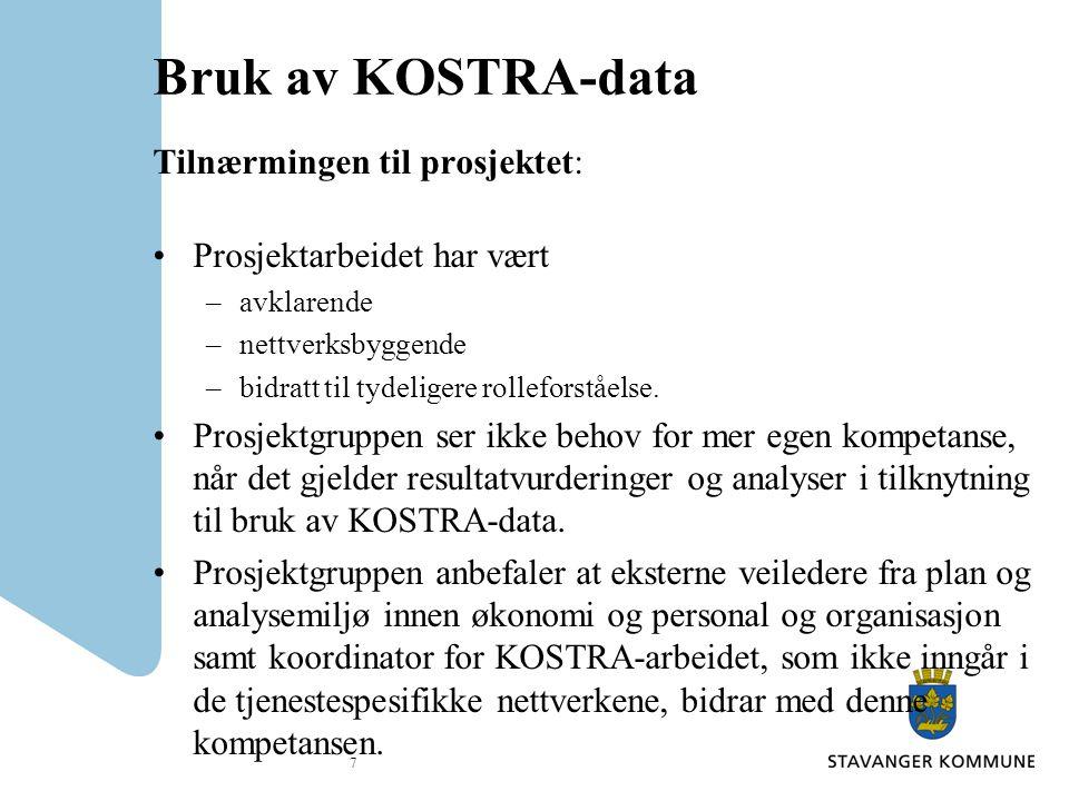 Bruk av KOSTRA-data Tilnærmingen til prosjektet: Prosjektarbeidet har vært –avklarende –nettverksbyggende –bidratt til tydeligere rolleforståelse.