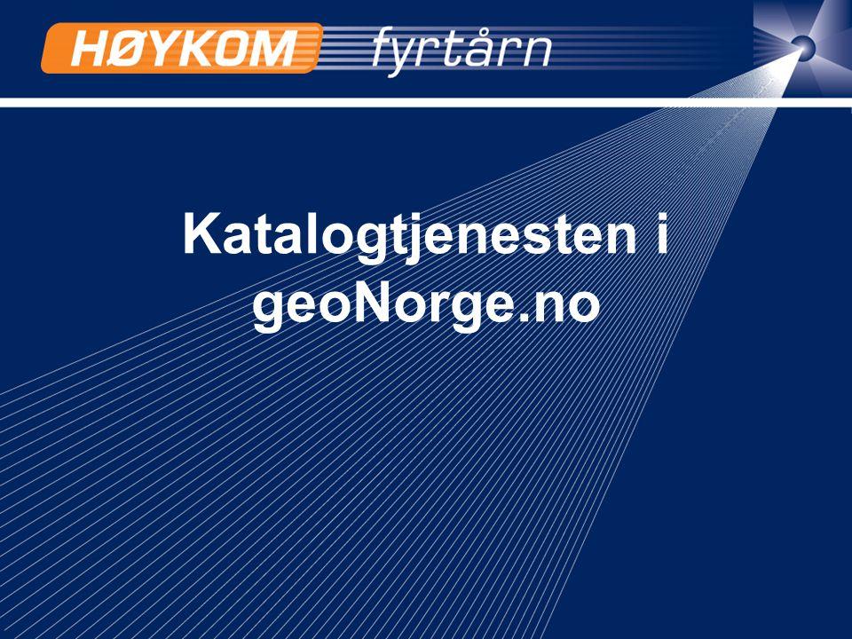 1 Katalogtjenesten i geoNorge.no
