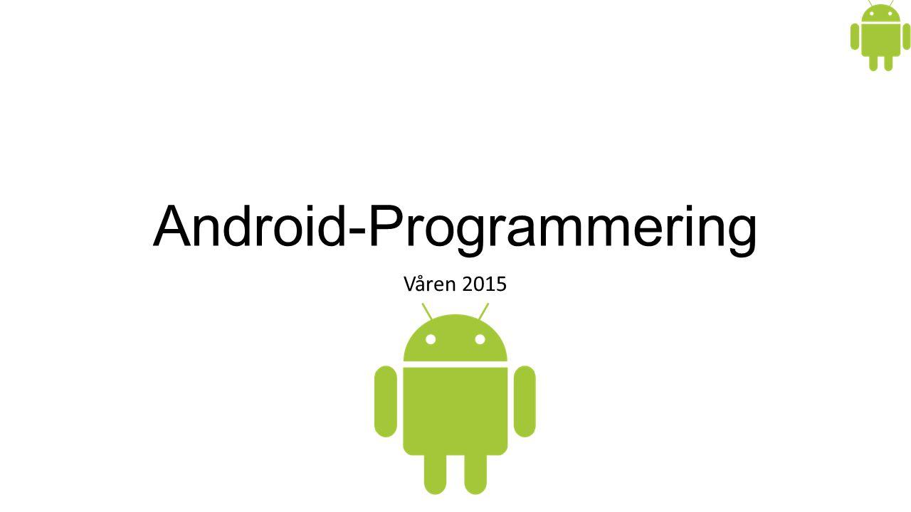 Android-Programmering Våren 2015