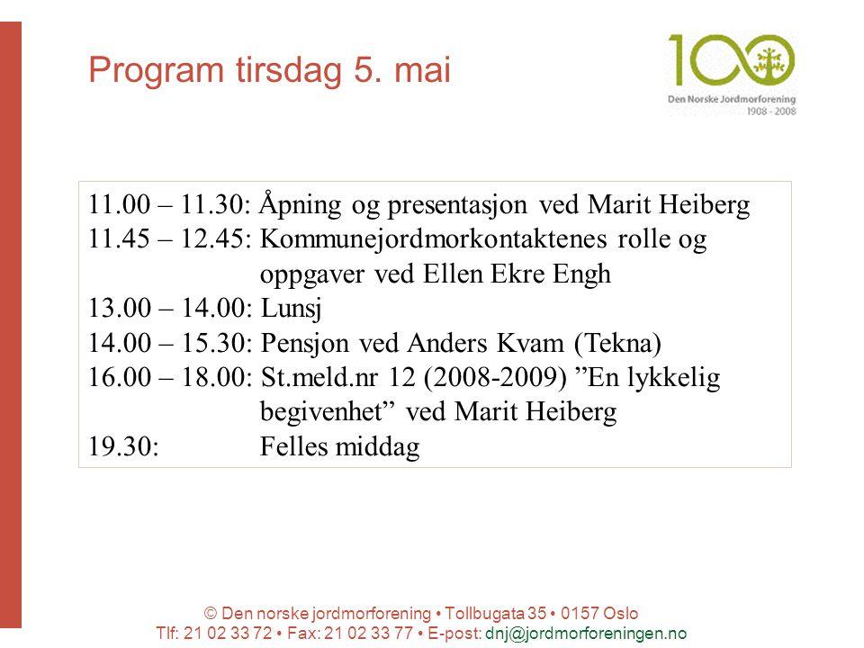 © Den norske jordmorforening Tollbugata 35 0157 Oslo Tlf: 21 02 33 72 Fax: 21 02 33 77 E-post: dnj@jordmorforeningen.no Program tirsdag 5.