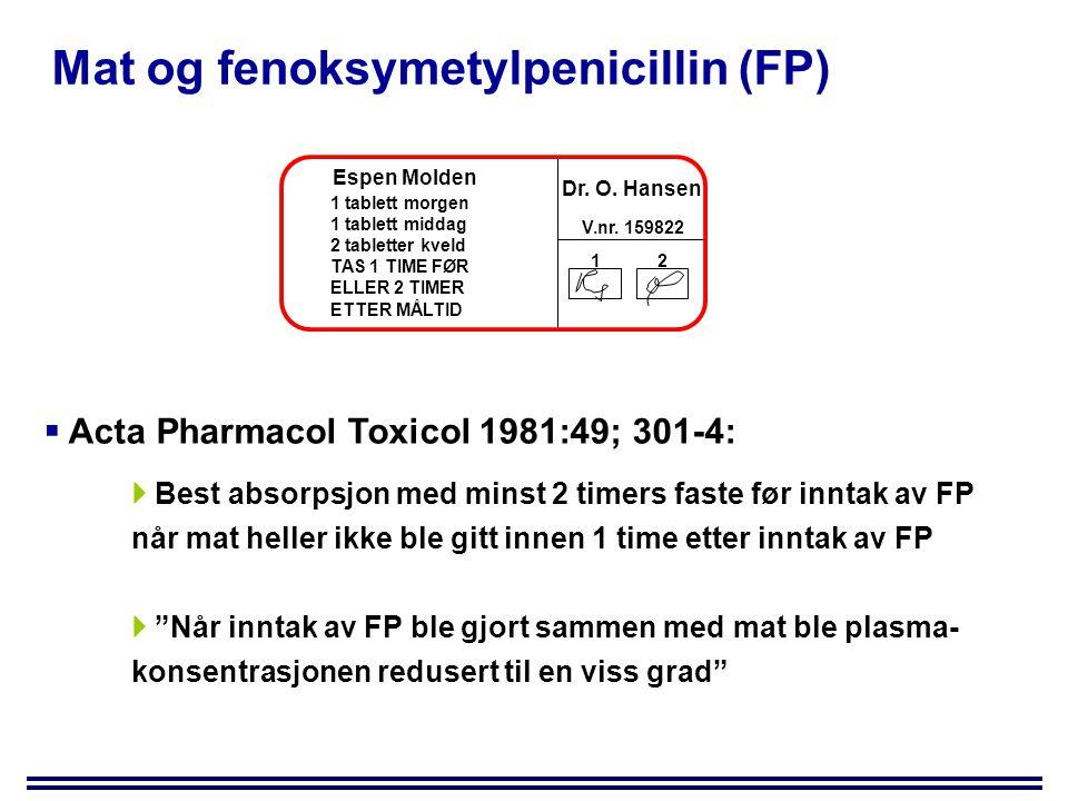 Mat og fenoksymetylpenicillin (FP) Espen Molden 1 tablett morgen 1 tablett middag 2 tabletter kveld TAS 1 TIME FØR ELLER 2 TIMER ETTER MÅLTID 12 Dr.