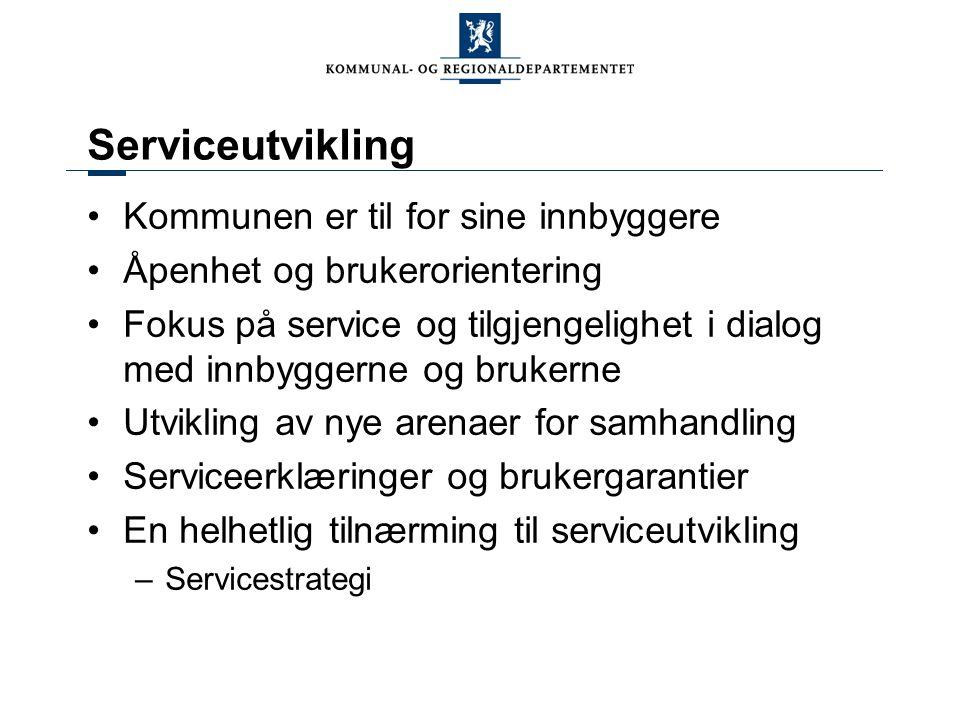Serviceutvikling Kommunen er til for sine innbyggere Åpenhet og brukerorientering Fokus på service og tilgjengelighet i dialog med innbyggerne og bruk