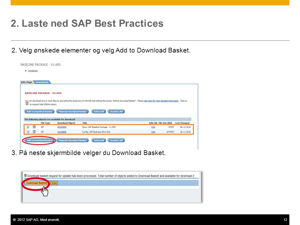 ©2012 SAP AG. Med enerett.12 2. Laste ned SAP Best Practices 2.