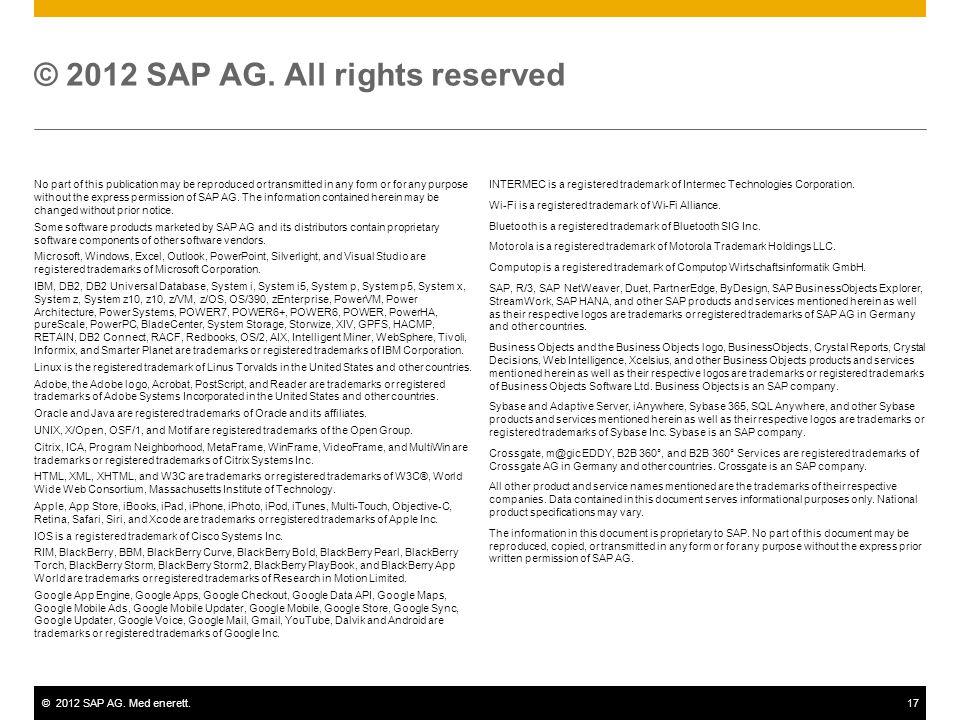 ©2012 SAP AG. Med enerett.17 © 2012 SAP AG.