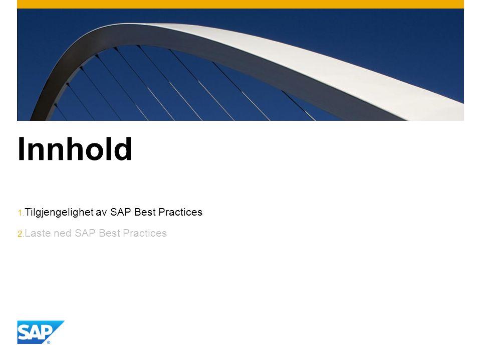 Innhold 1. Tilgjengelighet av SAP Best Practices 2. Laste ned SAP Best Practices