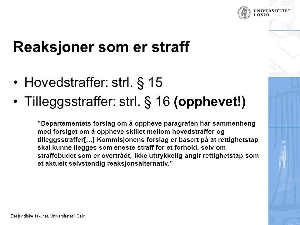 Det juridiske fakultet, Universitetet i Oslo Spørsmål.