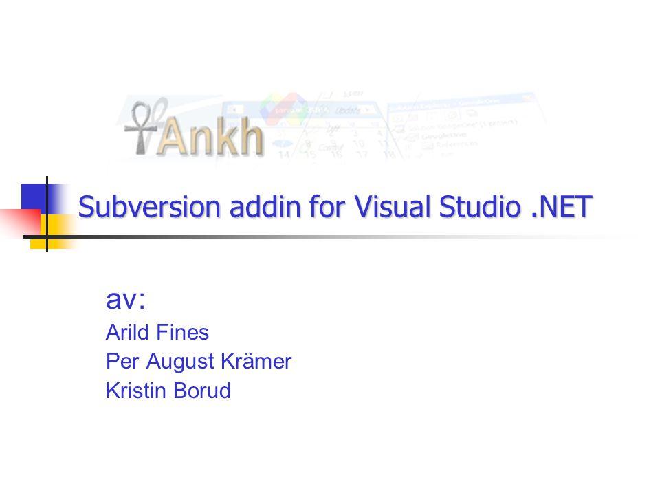 Subversion addin for Visual Studio.NET av: Arild Fines Per August Krämer Kristin Borud