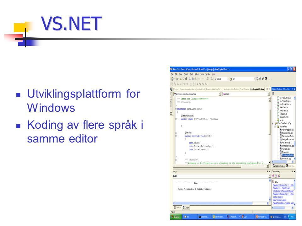 Utviklingsplattform for Windows Koding av flere språk i samme editor VS.NET