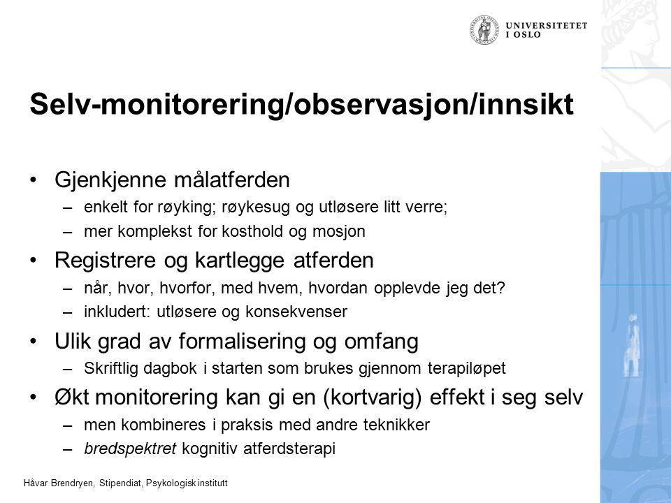 Håvar Brendryen, Stipendiat, Psykologisk institutt Selv-monitorering/observasjon/innsikt Gjenkjenne målatferden –enkelt for røyking; røykesug og utløs