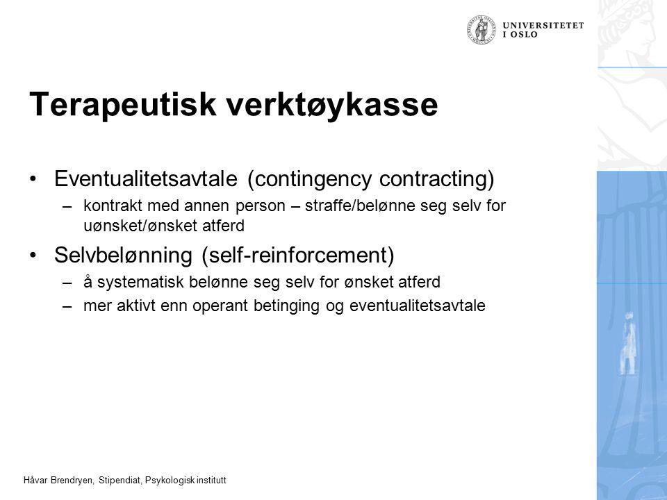 Håvar Brendryen, Stipendiat, Psykologisk institutt Terapeutisk verktøykasse Eventualitetsavtale (contingency contracting) –kontrakt med annen person –