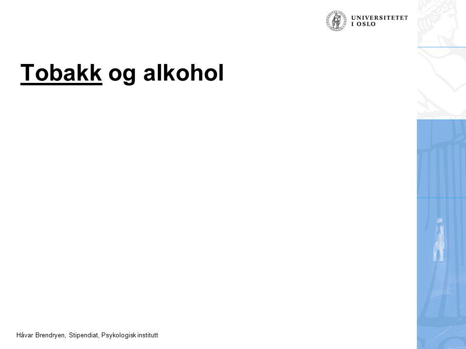 Håvar Brendryen, Stipendiat, Psykologisk institutt Tobakk og alkohol
