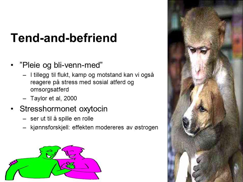 """Håvar Brendryen, Stipendiat, Psykologisk institutt Tend-and-befriend """"Pleie og bli-venn-med"""" –I tillegg til flukt, kamp og motstand kan vi også reager"""