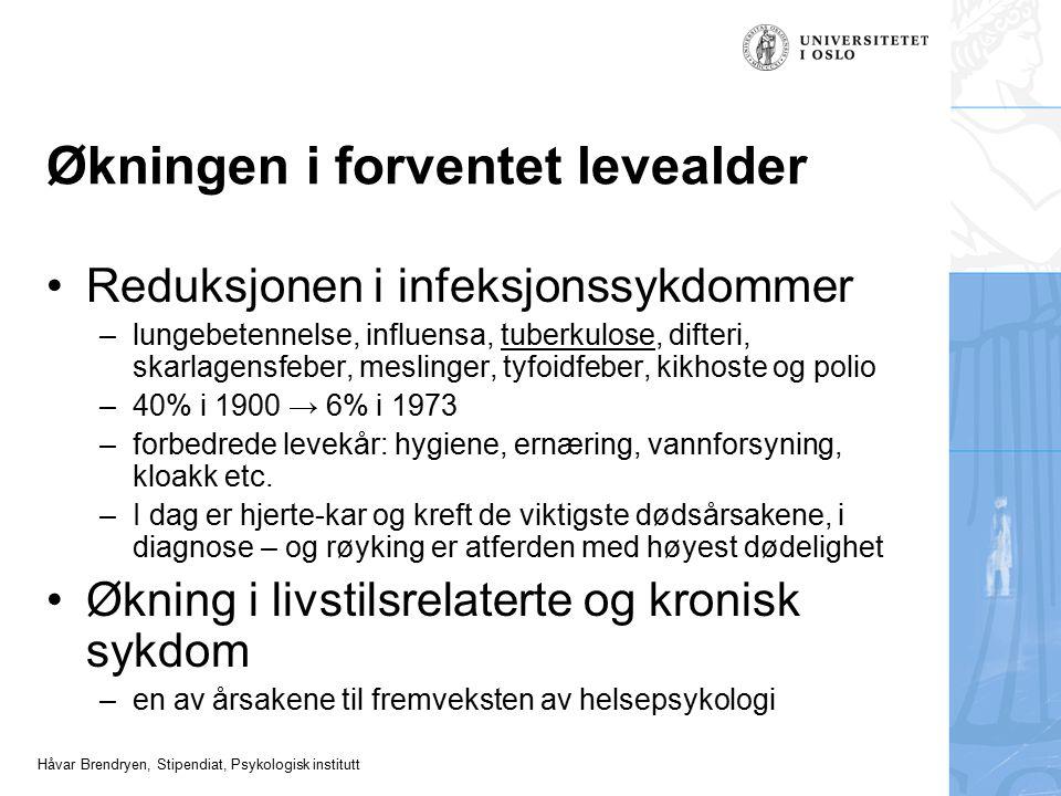 Håvar Brendryen, Stipendiat, Psykologisk institutt Økningen i forventet levealder Reduksjonen i infeksjonssykdommer –lungebetennelse, influensa, tuber