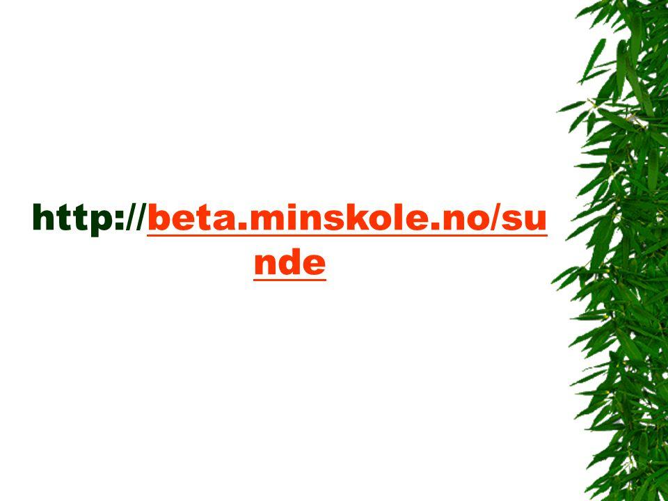 http://beta.minskole.no/su ndebeta.minskole.no/su nde