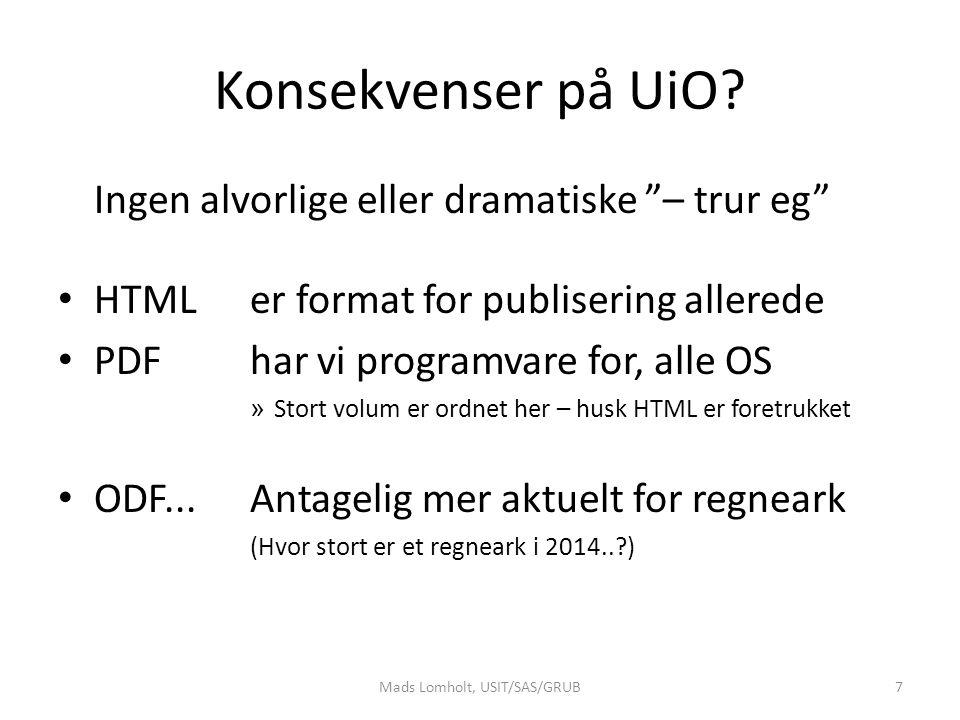 """Konsekvenser på UiO? Ingen alvorlige eller dramatiske """"– trur eg"""" HTMLer format for publisering allerede PDFhar vi programvare for, alle OS » Stort vo"""