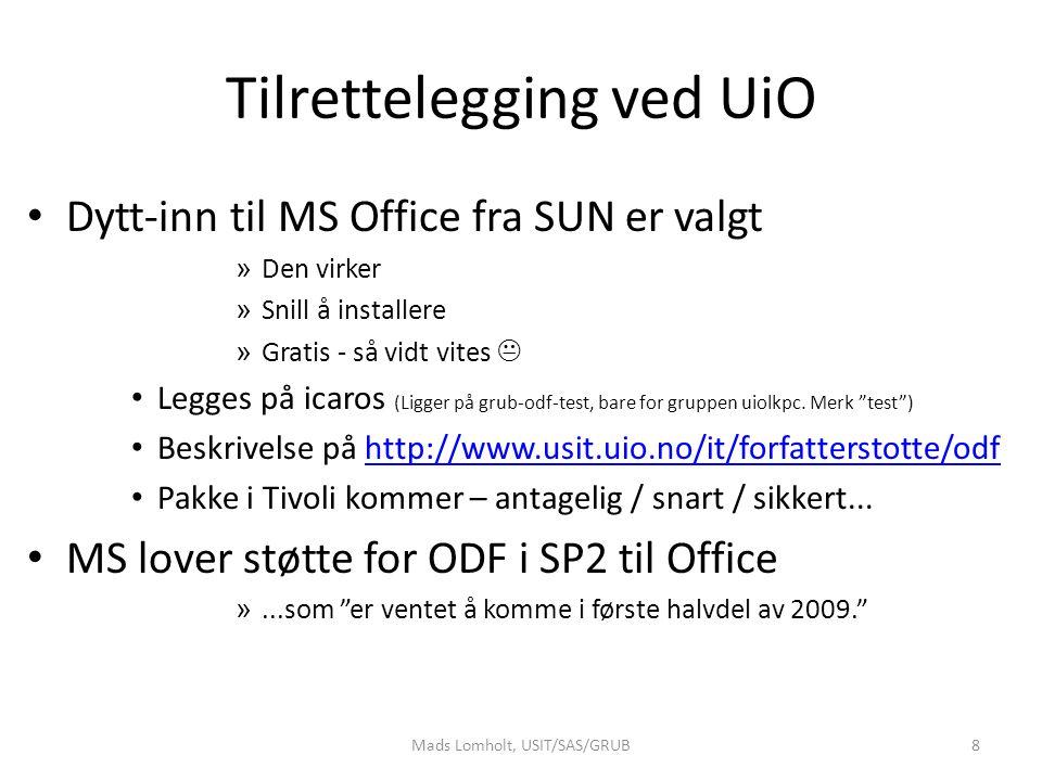 Tilrettelegging ved UiO Dytt-inn til MS Office fra SUN er valgt » Den virker » Snill å installere » Gratis - så vidt vites  Legges på icaros (Ligger