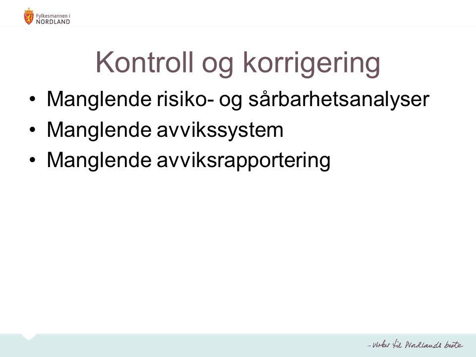 Kontroll og korrigering Manglende risiko- og sårbarhetsanalyser Manglende avvikssystem Manglende avviksrapportering