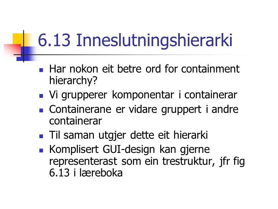 6.13 Inneslutningshierarki Har nokon eit betre ord for containment hierarchy.