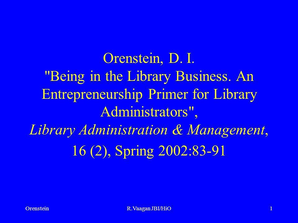 OrensteinR.Vaagan JBI/HiO1 Orenstein, D. I. Being in the Library Business.