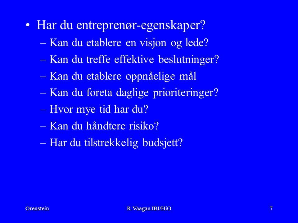 OrensteinR.Vaagan JBI/HiO7 Har du entreprenør-egenskaper.