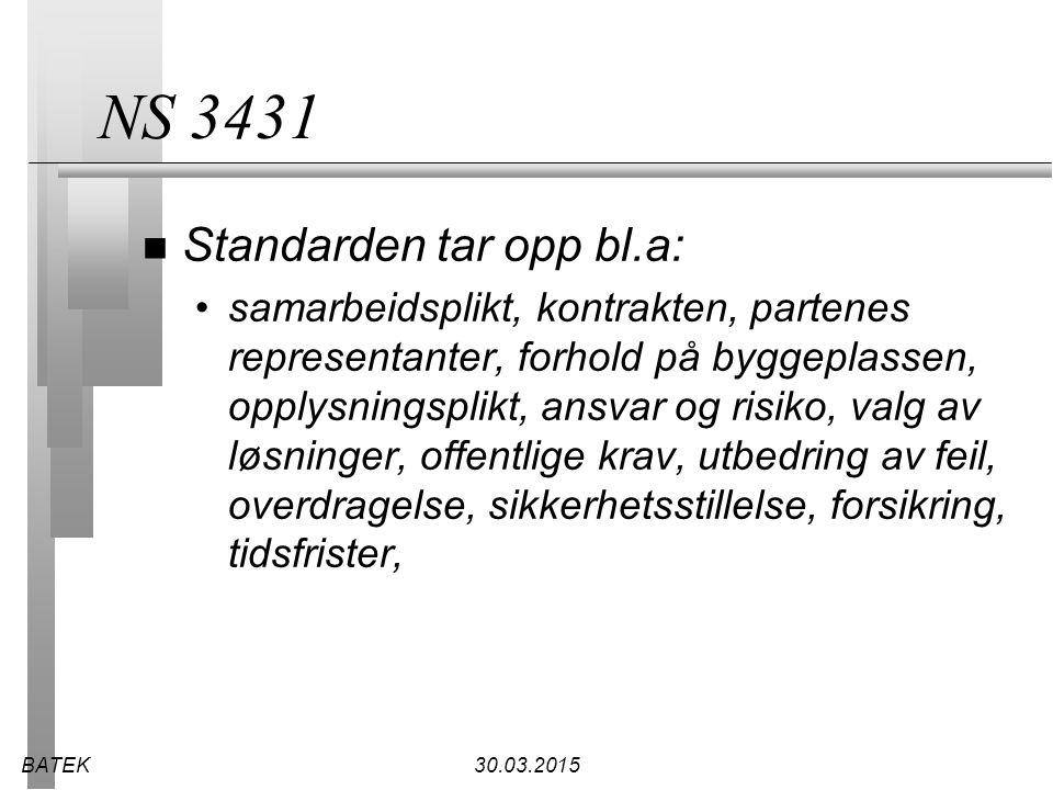 BATEK30.03.2015 NS 3431 n Standarden tar opp bl.a: samarbeidsplikt, kontrakten, partenes representanter, forhold på byggeplassen, opplysningsplikt, an