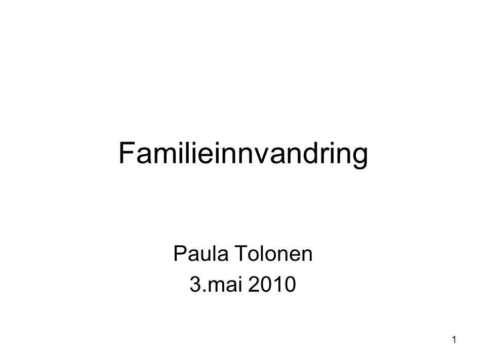 1 Familieinnvandring Paula Tolonen 3.mai 2010
