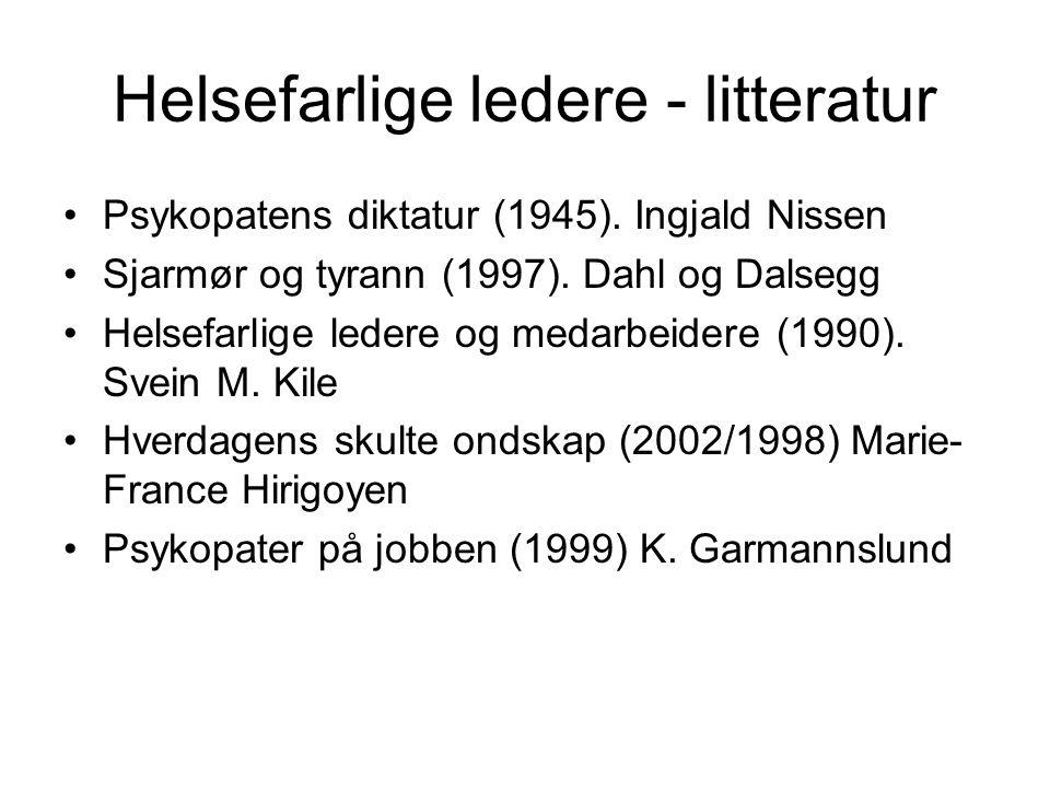 Helsefarlige ledere - litteratur Psykopatens diktatur (1945).