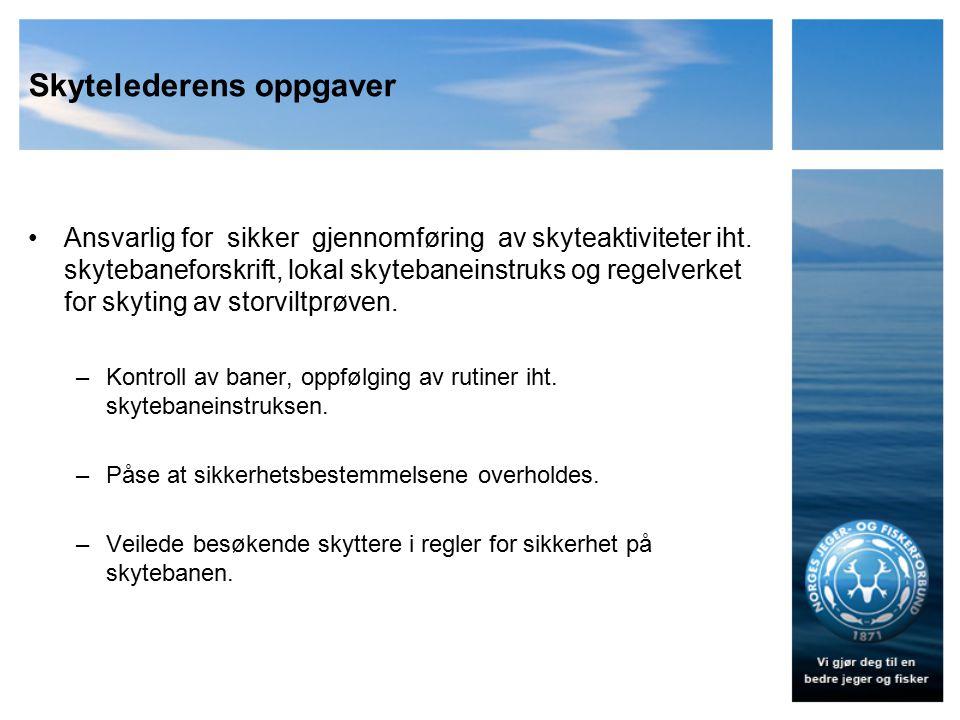 Skytelederens oppgaver Ansvarlig for sikker gjennomføring av skyteaktiviteter iht. skytebaneforskrift, lokal skytebaneinstruks og regelverket for skyt