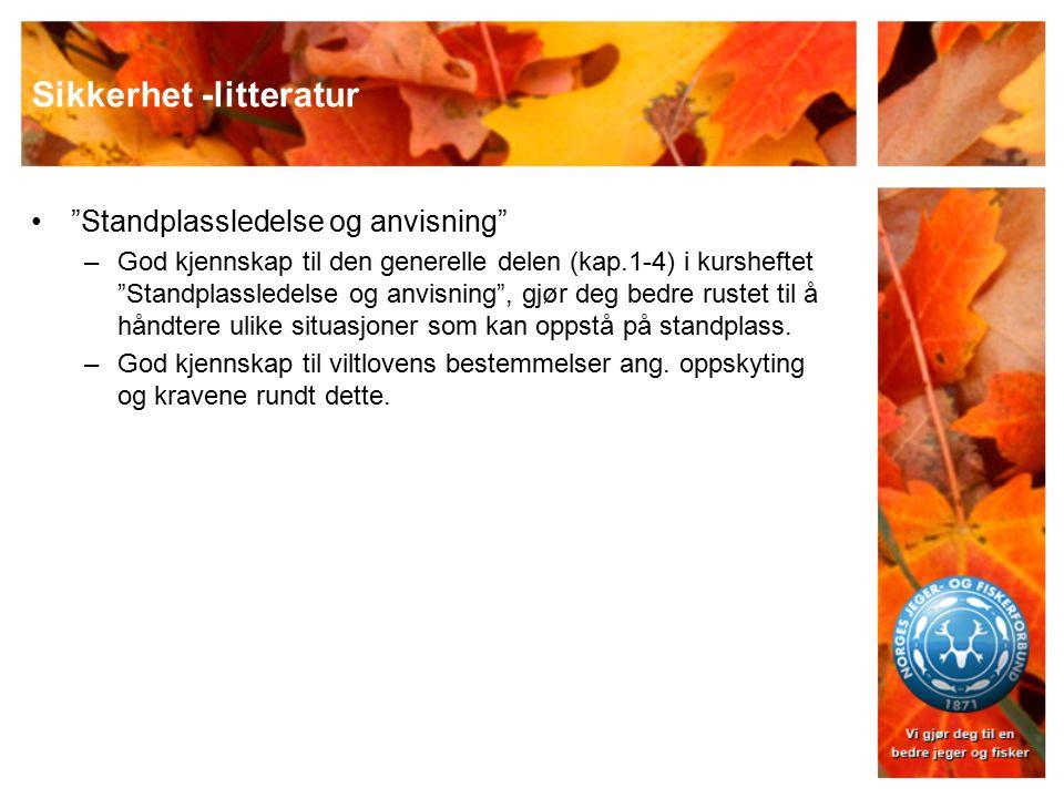 """Sikkerhet -litteratur """"Standplassledelse og anvisning"""" –God kjennskap til den generelle delen (kap.1-4) i kursheftet """"Standplassledelse og anvisning"""","""