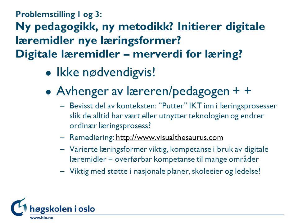 Problemstilling 1 og 3: Ny pedagogikk, ny metodikk.