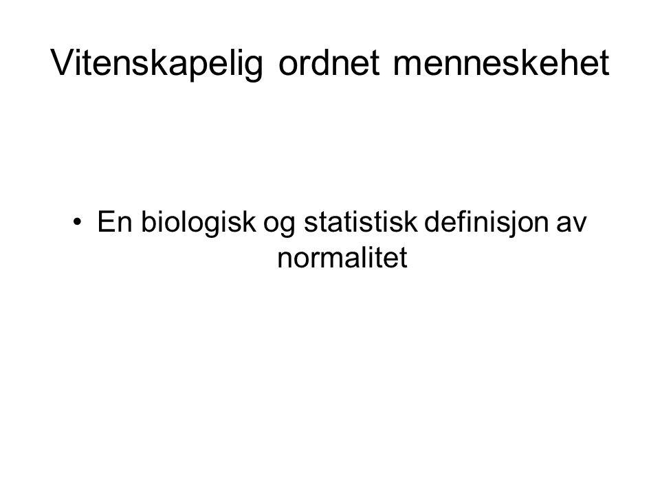 Vitenskapelig ordnet menneskehet En biologisk og statistisk definisjon av normalitet