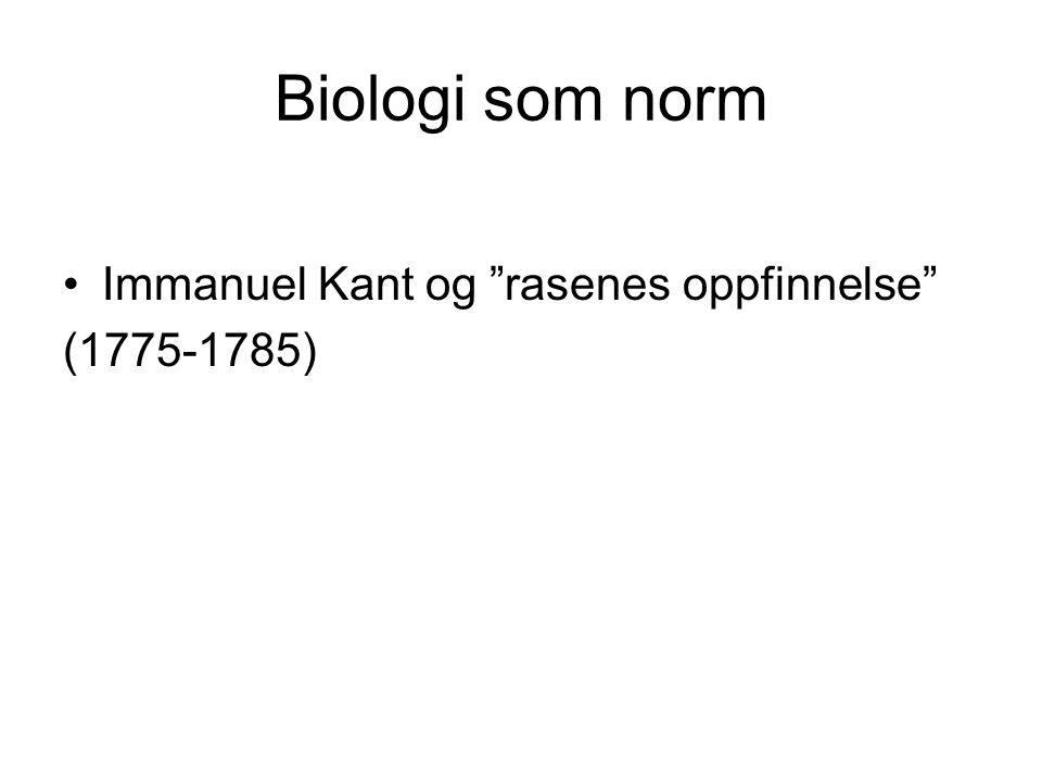 """Biologi som norm Immanuel Kant og """"rasenes oppfinnelse"""" (1775-1785)"""