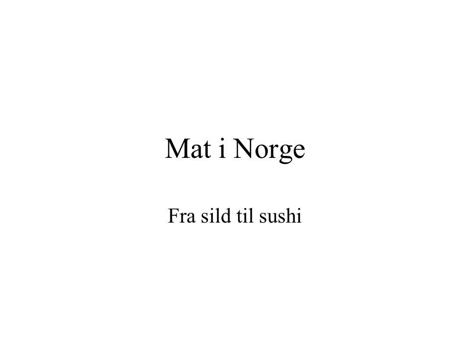 Mat i Norge Fra sild til sushi