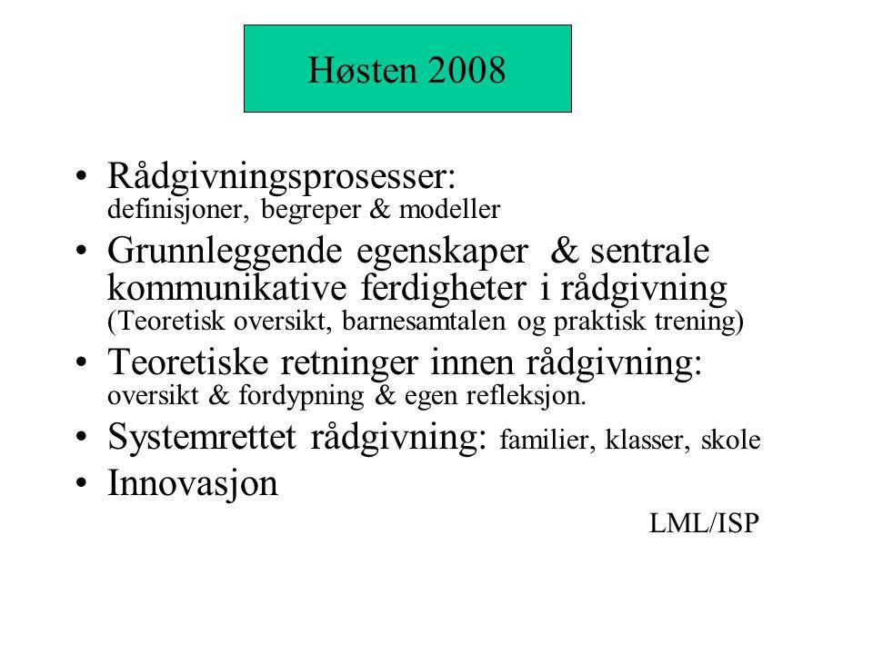 Modul I Rådgivningsprosesser: definisjoner, begreper & modeller Grunnleggende egenskaper & sentrale kommunikative ferdigheter i rådgivning (Teoretisk