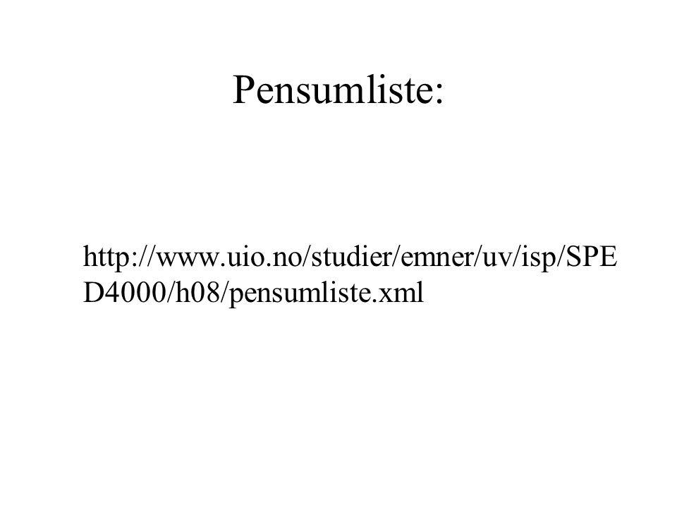 Pensumliste: http://www.uio.no/studier/emner/uv/isp/SPE D4000/h08/pensumliste.xml