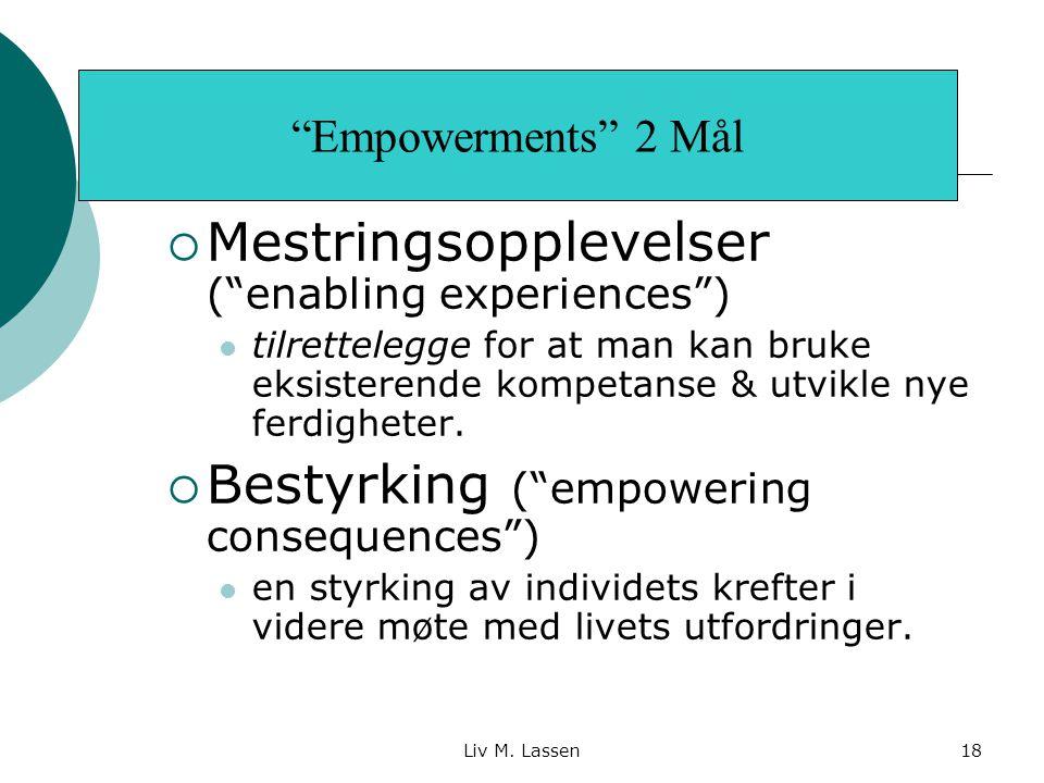 """Liv M. Lassen18  Mestringsopplevelser (""""enabling experiences"""") tilrettelegge for at man kan bruke eksisterende kompetanse & utvikle nye ferdigheter."""