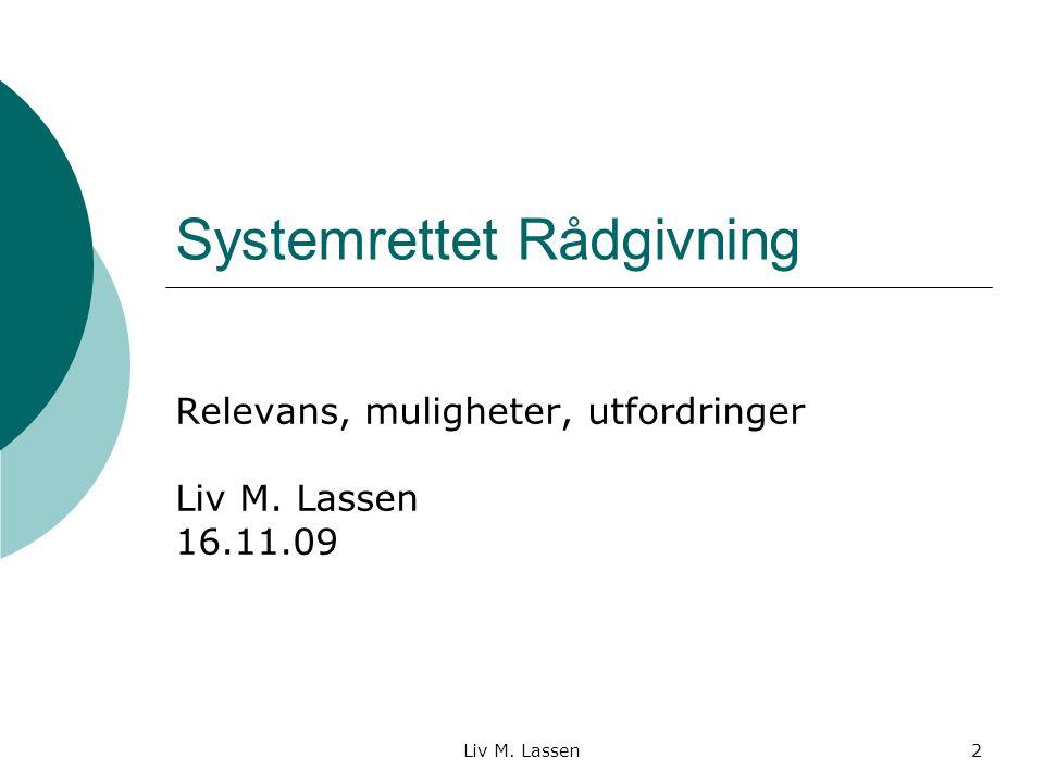 Liv M.Lassen23 Kompetanseutvikling av ansatte  Faglig fokus: Rådgivning og innovasjon 2.