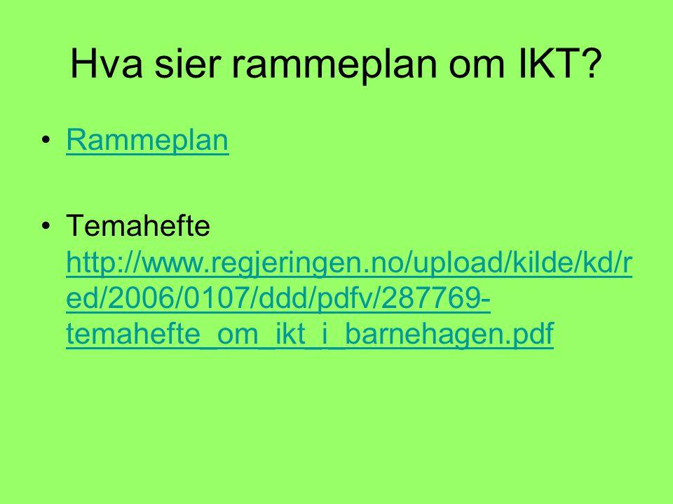 Hva sier rammeplan om IKT.