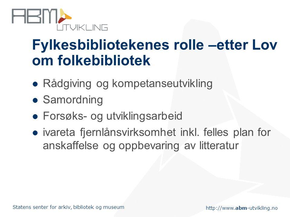 http://www.abm-utvikling.no Statens senter for arkiv, bibliotek og museum Biblioteklandskapet er i endring- gjelder også fagbibliotek Færre fagbibliot