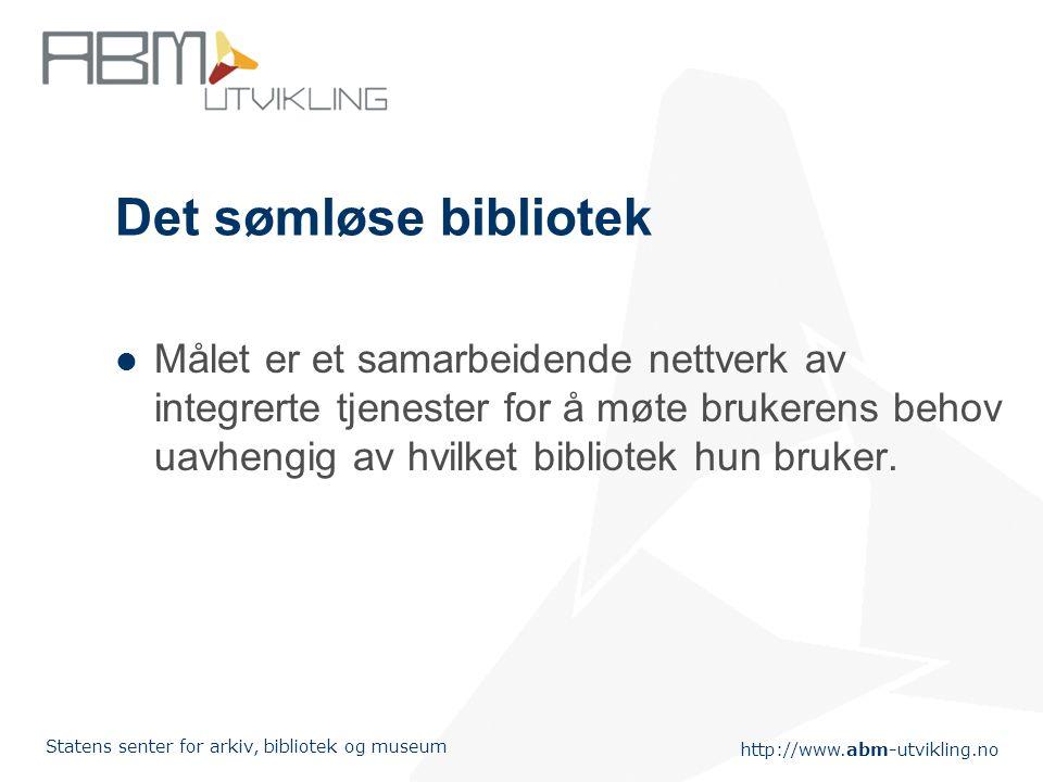"""http://www.abm-utvikling.no Statens senter for arkiv, bibliotek og museum Kulturmeldinga """" På bibliotekområdet står vi overfor store utfordringar i år"""